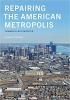 9780295741567 : repairing-the-american-metropolis-kelbaugh