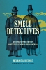 9780295741932 : smell-detectives-kiechle-sutter-sutter