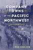 9780295742908 : company-towns-of-the-pacific-northwest-carlson-carlson