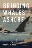 9780295743295 : bringing-whales-ashore-arch-sutter-sutter