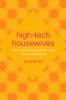 9780295743554 : high-tech-housewives-bhatt-kaimal-yang
