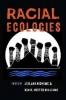 9780295743714 : racial-ecologies-nishime-hester-williams