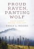 9780295743936 : proud-raven-panting-wolf-moore