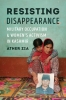 9780295744988 : resisting-disappearance-zia-chatterjee
