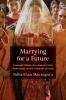 9780295745411 : marrying-for-a-future-maunaguru-sivaramakrishnan-yang