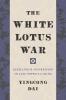 9780295745459 : the-white-lotus-war-dai