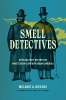 9780295746104 : smell-detectives-kiechle-sutter-sutter