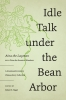 9780295746111 : idle-talk-under-the-bean-arbor-aina-the-layman-the-eccentric-wanderer-hegel