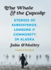 9780295746142 : the-whale-and-the-cupcake-omalley-severson-decker