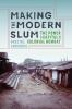 9780295746289 : making-the-modern-slum-chhabria-kaimal-sivaramakrishnan