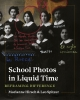 9780295746531 : school-photos-in-liquid-time-hirsch-spitzer-margolis