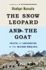 9780295746579 : the-snow-leopard-and-the-goat-hussain-sivaramakrishnan