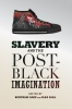 9780295746630 : slavery-and-the-post-black-imagination-ashe-saal