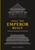 9780295746883 : what-the-emperor-built-campbell