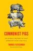 9780295747309 : communist-pigs-fleischman-sutter-sutter
