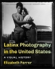9780295747620 : latinx-photography-in-the-united-states-ferrer
