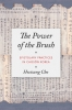 9780295747804 : the-power-of-the-brush-cho-sorensen