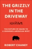 9780295747934 : the-grizzly-in-the-driveway-chaney