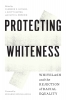 9780295747989 : protecting-whiteness-lippard-carter-embrick