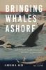 9780295748108 : bringing-whales-ashore-arch-sutter-sutter