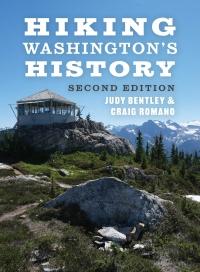 9780295748528 : hiking-washingtons-history-2nd-edition-bentley-bentley-romano