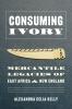 9780295748771 : consuming-ivory-kelly-sivaramakrishnan-sivaramakrishnan