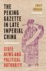9780295748795 : the-peking-gazette-in-late-imperial-china-mokros