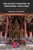 9780295748917 : religious-tourism-in-northern-thailand-schedneck
