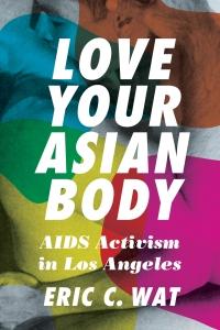 9780295749334 : love-your-asian-body-wat