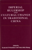 9780295973746 : imperial-rulership-and-cultural-change-in-traditional-china-brandauer