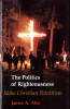 9780295974941 : the-politics-of-righteousness-aho