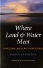 9780295984995 : where-land-and-water-meet-langston-cronon