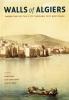 9780295988689 : walls-of-algiers-celik-clancy-smith-terpak