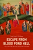 9780295991207 : escape-from-blood-pond-hell-grant-idema