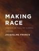 9780295991450 : making-race-francis