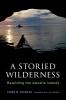 9780295992921 : a-storied-wilderness-feldman-cronon