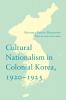 9780295993898 : cultural-nationalism-in-colonial-korea-1920-1925-robinson-robinson