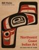 9780295994277 : northwest-coast-indian-art-2nd-edition-holm-burke-museum