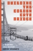 9780295995069 : building-the-golden-gate-bridge-schwartz