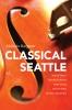 9780295995120 : classical-seattle-bargreen
