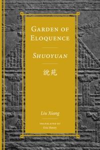 9780295995199 : garden-of-eloquence-shuoyuan-liu-xiang-henry