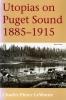 9780295998176 : utopias-on-puget-sound-1885-1915-1995-edition-lewarne