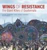 9780615551548 : wings-of-resistance-ornelas-skinner-alquijay