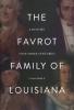 9780692073537 : the-favrot-family-of-louisiana-moeller