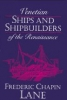 9780801845147 : venetian-ships-and-shipbuilders-of-the-renaissance-lane