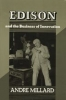 9780801847301 : edison-and-the-business-of-innovation-millard