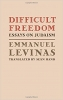 9780801857836 : difficult-freedom-levinas-hand