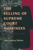 9780801858833 : the-selling-of-supreme-court-nominees-maltese