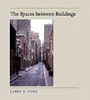 9780801863318 : the-spaces-between-buildings-ford