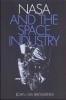 9780801865329 : nasa-and-the-space-industry-bromberg